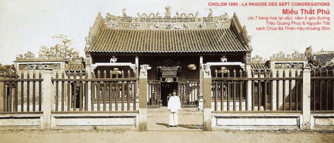 CHOLON 1880-1908 - LA PAGODE DES SEPT CONGREGATIONS - Thất-Phủ Võ-Đế-Miễu góc Triệu Quang Phục-Nguyễn Trãi, nay không còn